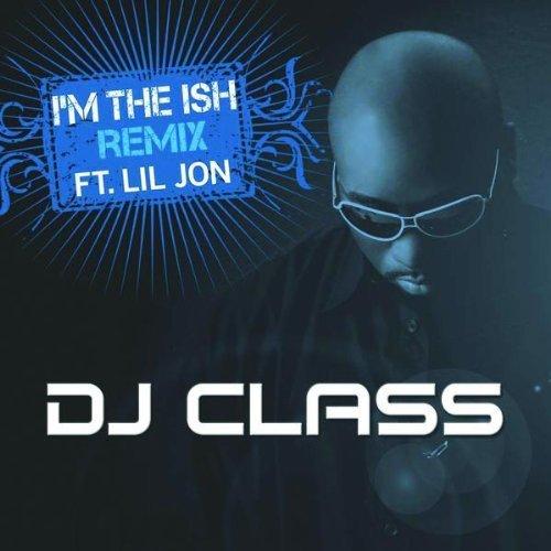 dj-class-feat-lil-jon-im-the-shit-ish