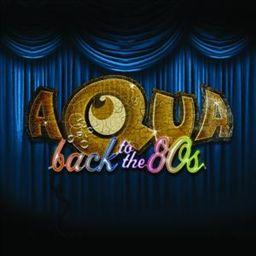 Aqua Back to the 80s