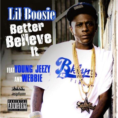 Lil Boosie Better Believe It