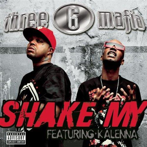 Three 6 Mafia Shake My feat Kalenna