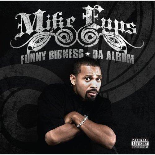 Mike Epps Funny Bidness Da Album