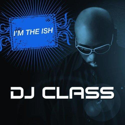 dj-class-im-the-ish_
