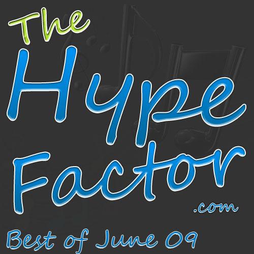 the-hype-factor-best-of-june-09