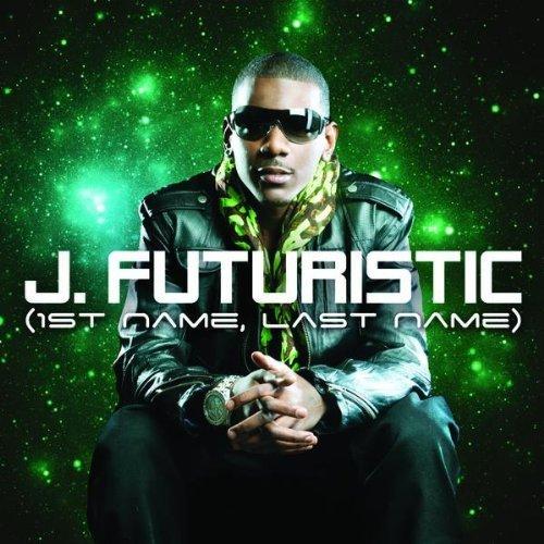 J Futuristic 1st Name Last Name