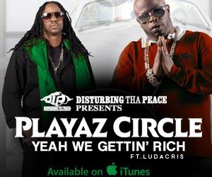Playaz Circles Yeah We Gettin Rich
