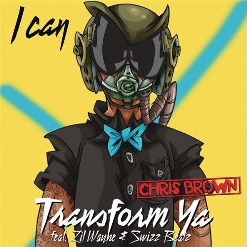 Chris Brown I Can Transform Ya feat Lil Wayne and Swizz Beatz