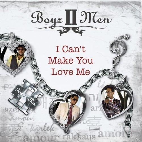 Boyz II Men I Can't Make You Love Me
