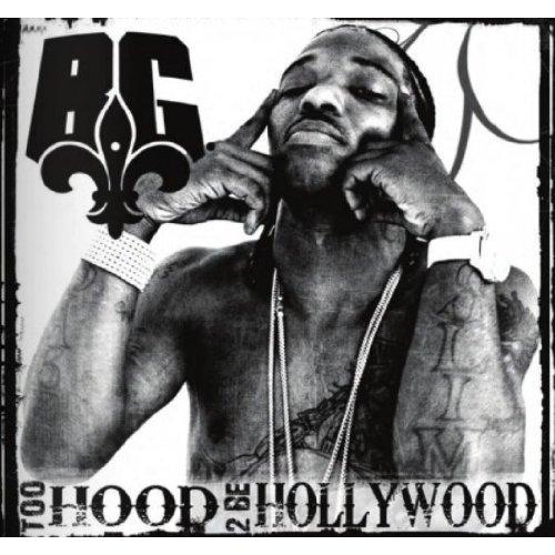 BG - Too Hood 2 Be Hollywood