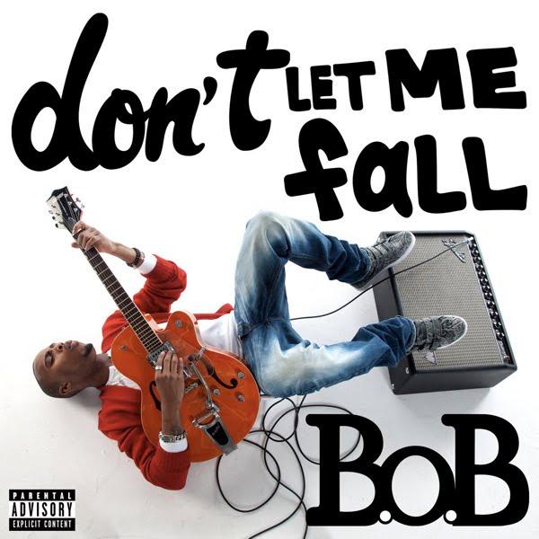 B.o.B – Don't Let Me Fall