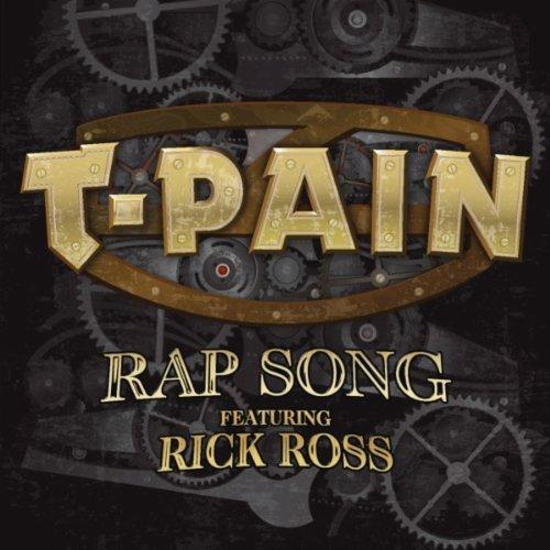 T-Pain feat. Rick Ross – Rap Song
