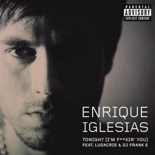 Enrique Iglesias feat. Ludacris – Tonight (I'm F–kin' You)