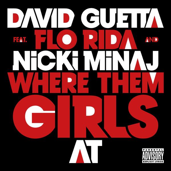 David Guetta feat. Nicki Minaj & Flo Rida – Where Them Girls At