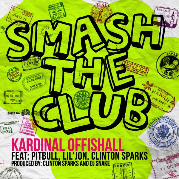 Kardinal Offishall feat. Pitbull, Lil Jon & Clinton Sparks – Smash The Club