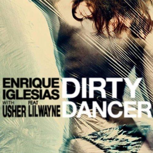 Enrique Iglesias feat. Usher & Lil Wayne – Dirty Dancer