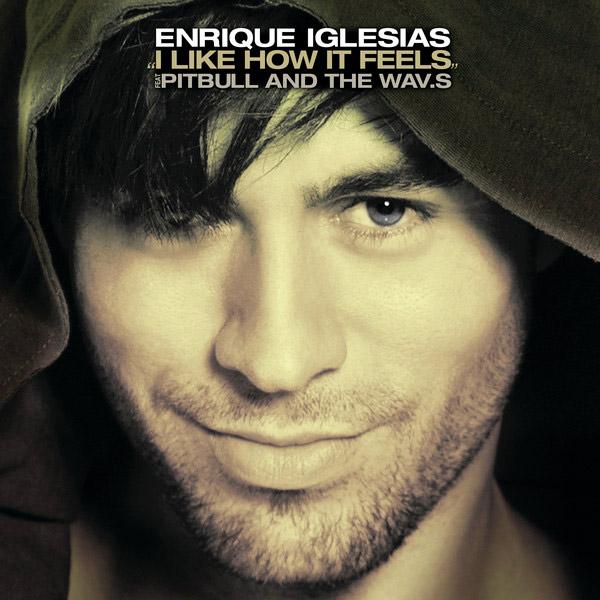 Enrique Iglesias feat. Pitbull & The WAV.s – I Like How It Feels