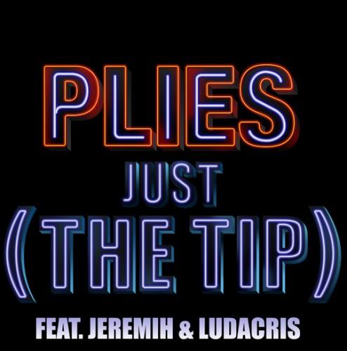 Plies feat. Jeremih & Ludacris – Just (The Tip)