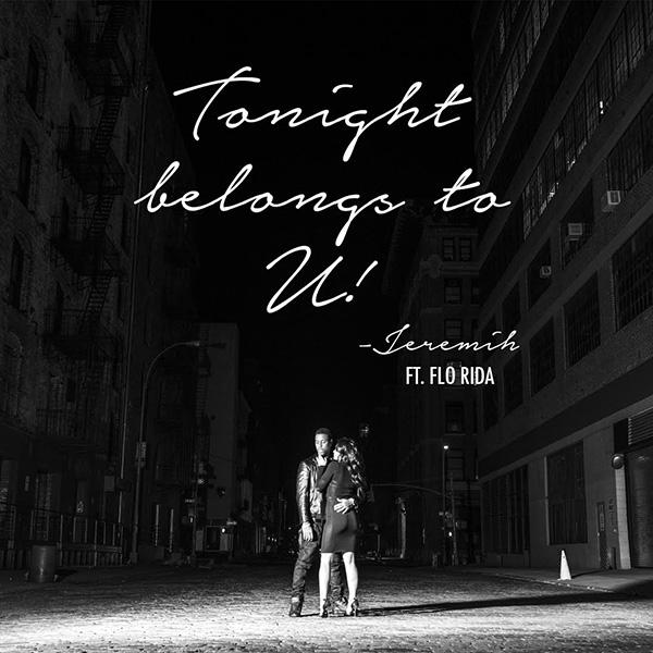 Jeremih feat. Flo Rida – 'Tonight Belongs To U!'