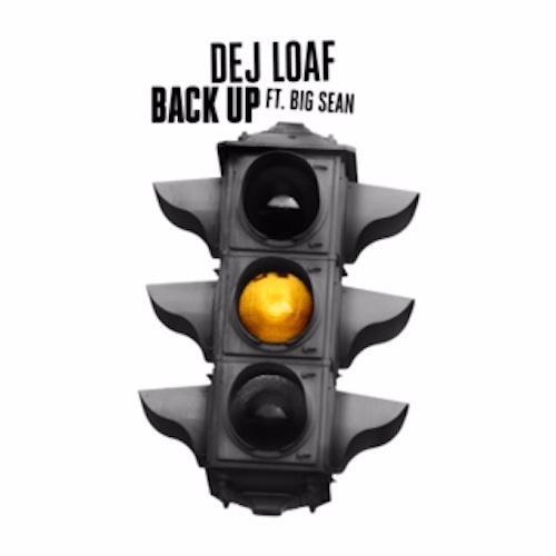 DeJ Loaf ft. Big Sean – 'Back Up'