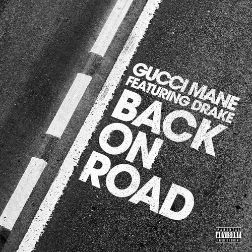 Gucci Mane ft. Drake – 'Back On Road'