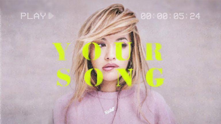 Rita Ora – 'Your Song'